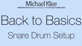 Back To Basics – Video #3 – Snare Drum Setup