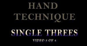 Hand Technique: Single 3′s – Video 3 of 4