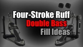 Four-Stroke Ruff – Double Bass Fill